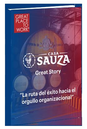 Great Story Casa-Sauza de Great Place to Work ® México Caso de estudio.